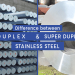 DUPLEX & SUPER DUPLEX STAINLESS STEEL