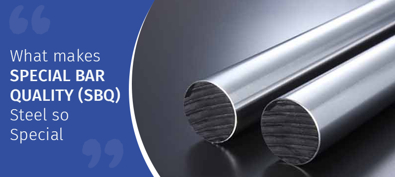 Special bar quality (sbq) steel